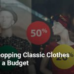 Ways to shop for classical clothes on a budget