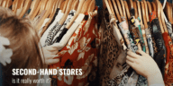 Second-hand Stores – is it really worth it?